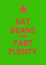 EAT BEANS AND FART PLENTY - Personalised Poster A4 size