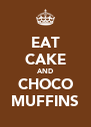 EAT CAKE AND CHOCO MUFFINS - Personalised Poster A4 size