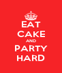 EAT CAKE AND PARTY HARD - Personalised Poster A4 size