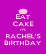 EAT CAKE IT'S RACHEL'S BIRTHDAY - Personalised Poster A4 size