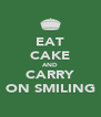 EAT CAKE AND CARRY ON SMILING - Personalised Poster A4 size