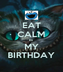 EAT CALM its MY BIRTHDAY - Personalised Poster A4 size