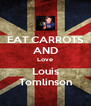 EAT CARROTS AND Love Louis Tomlinson - Personalised Poster A4 size