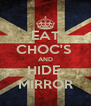 EAT CHOC'S  AND HIDE  MIRROR - Personalised Poster A4 size