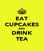 EAT CUPCAKES AND DRINK TEA - Personalised Poster A4 size