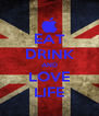 EAT DRINK AND LOVE LIFE - Personalised Poster A4 size