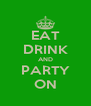 EAT DRINK AND PARTY ON - Personalised Poster A4 size