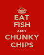 EAT FISH AND CHUNKY CHIPS - Personalised Poster A4 size