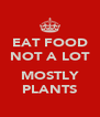 EAT FOOD NOT A LOT  MOSTLY PLANTS - Personalised Poster A4 size