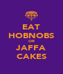 EAT HOBNOBS OR JAFFA CAKES - Personalised Poster A4 size