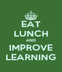 EAT LUNCH AND IMPROVE LEARNING - Personalised Poster A4 size