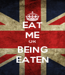 EAT ME OR BEING EATEN - Personalised Poster A4 size