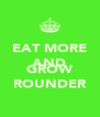 EAT MORE AND (btw happy birthday) GROW ROUNDER - Personalised Poster A4 size