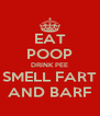 EAT POOP DRINK PEE SMELL FART AND BARF - Personalised Poster A4 size