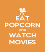 EAT POPCORN AND WATCH MOVIES - Personalised Poster A4 size