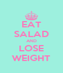 EAT SALAD AND LOSE WEIGHT - Personalised Poster A4 size