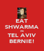 EAT SHWARMA IN TEL AVIV BERNIE! - Personalised Poster A4 size