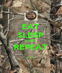 EAT SLEEP HUNT REPEAT ... - Personalised Poster A4 size