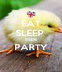 EAT SLEEP  THEN PARTY  - Personalised Poster A4 size