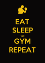 EAT SLEEP yati GYM REPEAT - Personalised Poster A4 size