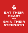 EAT THEIR HEART AND GAIN THEIR STRENGTH - Personalised Poster A4 size