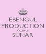 EBENGUL PRODUCTION ÖZENLE SUNAR  - Personalised Poster A4 size