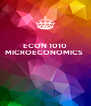 ECON 1010 MICROECONOMICS     - Personalised Poster A4 size