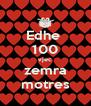 Edhe  100 vjec zemra motres - Personalised Poster A4 size