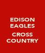 EDISON EAGLES  CROSS COUNTRY - Personalised Poster A4 size