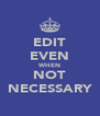 EDIT EVEN WHEN NOT NECESSARY - Personalised Poster A4 size