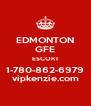 EDMONTON GFE ESCORT 1-780-862-6979 vipkenzie.com - Personalised Poster A4 size