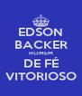 EDSON BACKER HOMEM DE FÉ VITORIOSO - Personalised Poster A4 size