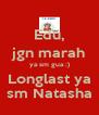 Edu, jgn marah ya sm gua :) Longlast ya sm Natasha - Personalised Poster A4 size