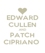 EDWARD CULLEN AND PATCH CIPRIANO  - Personalised Poster A4 size