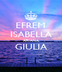 EFREM ISABELLA ARIANA GIULIA  - Personalised Poster A4 size