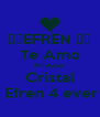 ❤️EFREN ❤️ Te Amo Mi Amor Cristal  Efren 4 ever - Personalised Poster A4 size