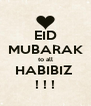 EID MUBARAK to all HABIBIZ  ! ! ! - Personalised Poster A4 size