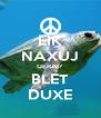 EIK NAXUJ GERAI? BLET DUXE - Personalised Poster A4 size