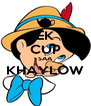 EK CUP SAA KHAYLOW  - Personalised Poster A4 size