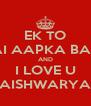 EK TO MAI AAPKA BABU AND I LOVE U AISHWARYA - Personalised Poster A4 size