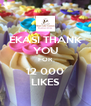 EKASI THANK YOU FOR 12 000 LIKES - Personalised Poster A4 size