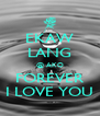 EKAW LANG @ AKO FOREVER I LOVE YOU - Personalised Poster A4 size