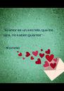 """""""El amor es un secreto, que los ojos, no saben guardar""""  - Anónimo  - Personalised Poster A4 size"""