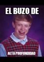 EL BUZO DE ALTA PROFUNDIDAD - Personalised Poster A4 size