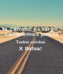 El camino es largo  caminemos juntos Todos unidos  X Bahía!   - Personalised Poster A4 size