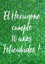 El Hexágono cumple 10 años Felicidades ! - Personalised Poster A4 size