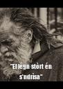 """El légn stòrt én s'ndrìsa"" - Personalised Poster A4 size"