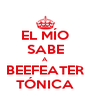 EL MÍO SABE A BEEFEATER TÓNICA - Personalised Poster A4 size