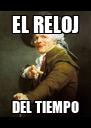 EL RELOJ DEL TIEMPO - Personalised Poster A4 size