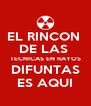 EL RINCON  DE LAS  TECNICAS EN RAYOS DIFUNTAS ES AQUI - Personalised Poster A4 size